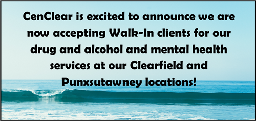 Open Access mental health and drug and alcohol services at CenClear Clearfield and Punxsutawney