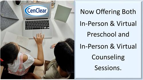 CenClear virtual and in person mental health counseling, in person and virtual preschool, in person and virtual drug &alcohol